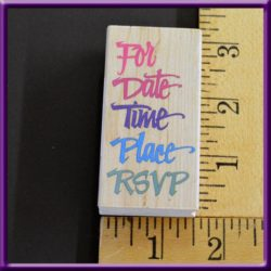 Rubber Stamp For Date Time Place RSVP Wood Mounted 550 - G14
